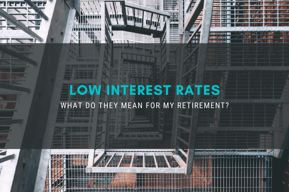 What do low interest rates mean for my retirement