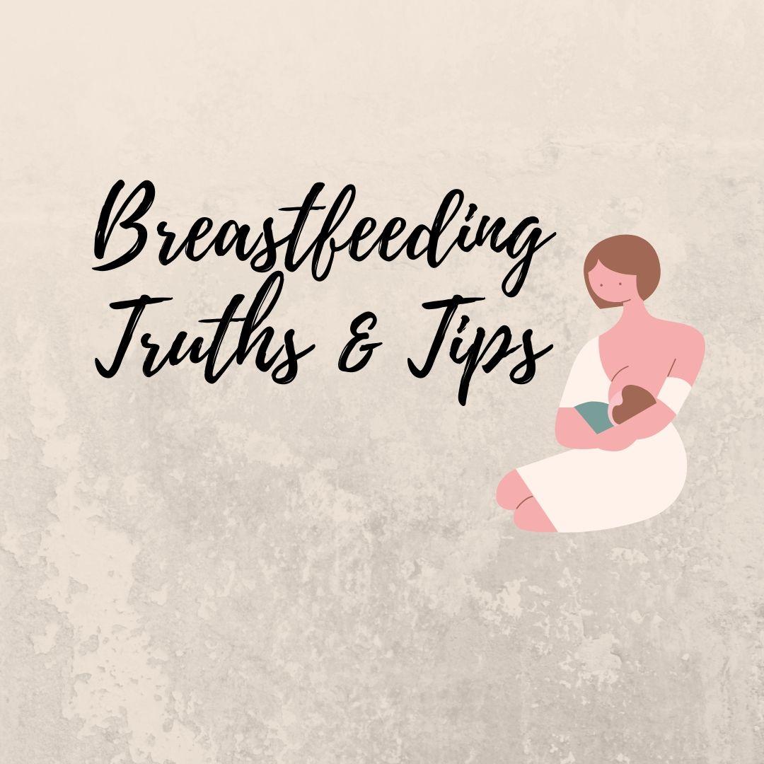 Breastfeeding Truths & Tips