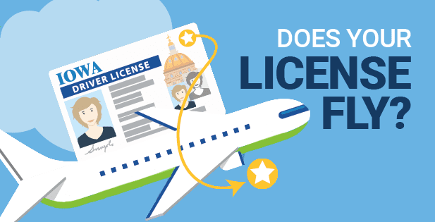 If you fly commercially you'll either need a REAL ID license or ID or another acceptable identity document, or you're going to be subject to additional screening and potential delay