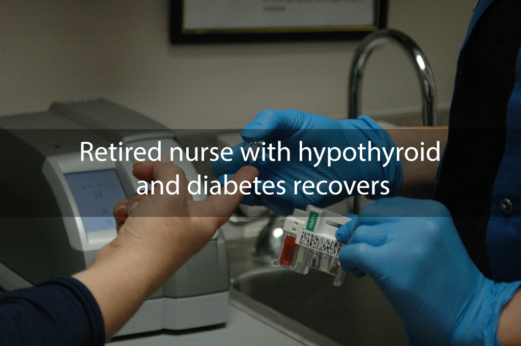 Retired nurse with hypothyroid and diabetes recovers