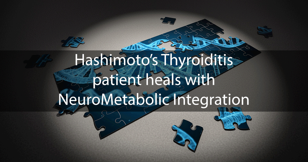 Hashimoto's Thyroiditis patient heals with NeuroMetabolic Integration