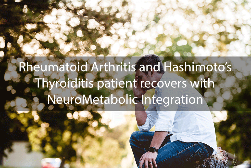 Rheumatoid Arthritis and Hashimoto's Thyroiditis patient recovers with NeuroMetabolic Integration