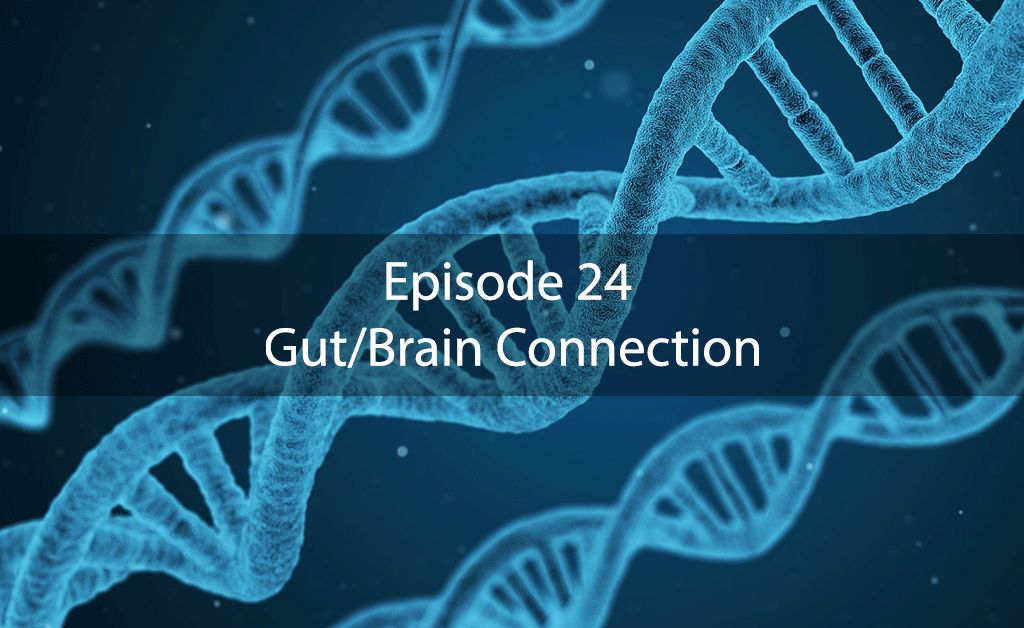 AskDrKan Show – Episode 24 – Gut/Brain Connection