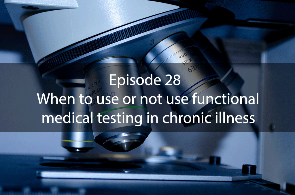 Ask Dr Kan Show – Episode 28 – When to use or not use functional medical testing in chronic illness