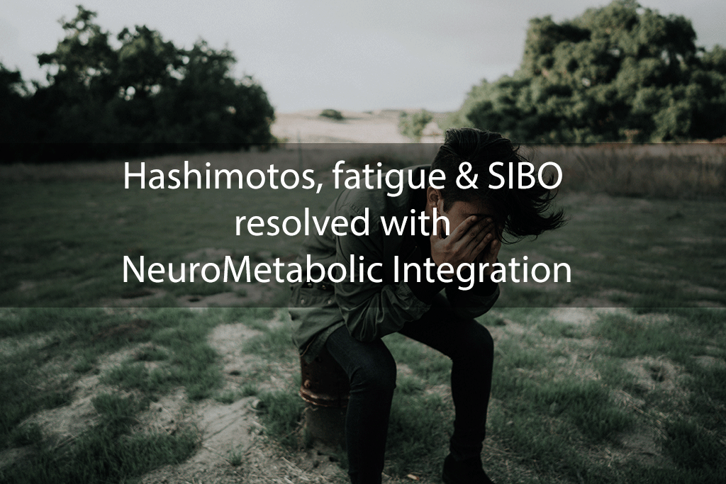 Hashimotos, fatigue & SIBO resolved with NeuroMetabolic Integration