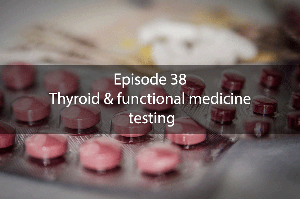 Ask Dr Kan Show – Episode 38 – Thyroid & functional medicine testing