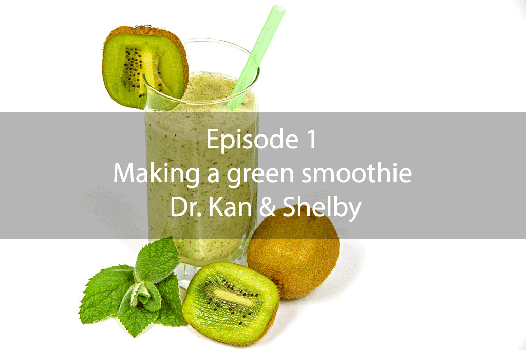 The Mix – Episode 1 – Making a green smoothie Dr. Kan & Shelby