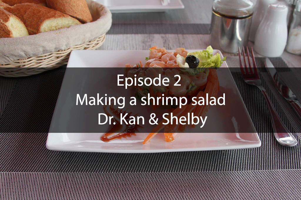 The Mix – Episode 2 – Making a shrimp salad Dr. Kan & Shelby