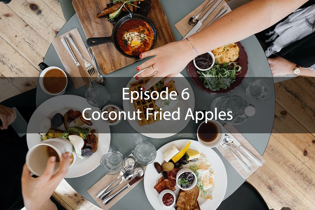 The Mix – Episode 6 – Coconut Fried Apples