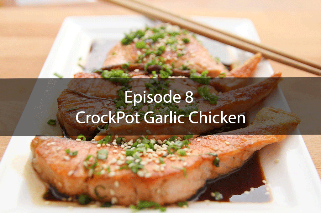The Mix – Episode 8 – CrockPot Garlic Chicken