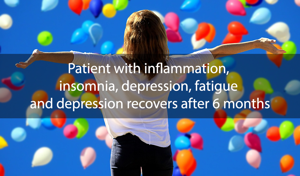 Patient with inflammation, insomnia, depression, fatigue and depression recovers after 6 months