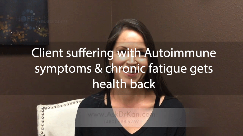 Patient suffering with Autoimmune symptoms & chronic fatigue gets health back