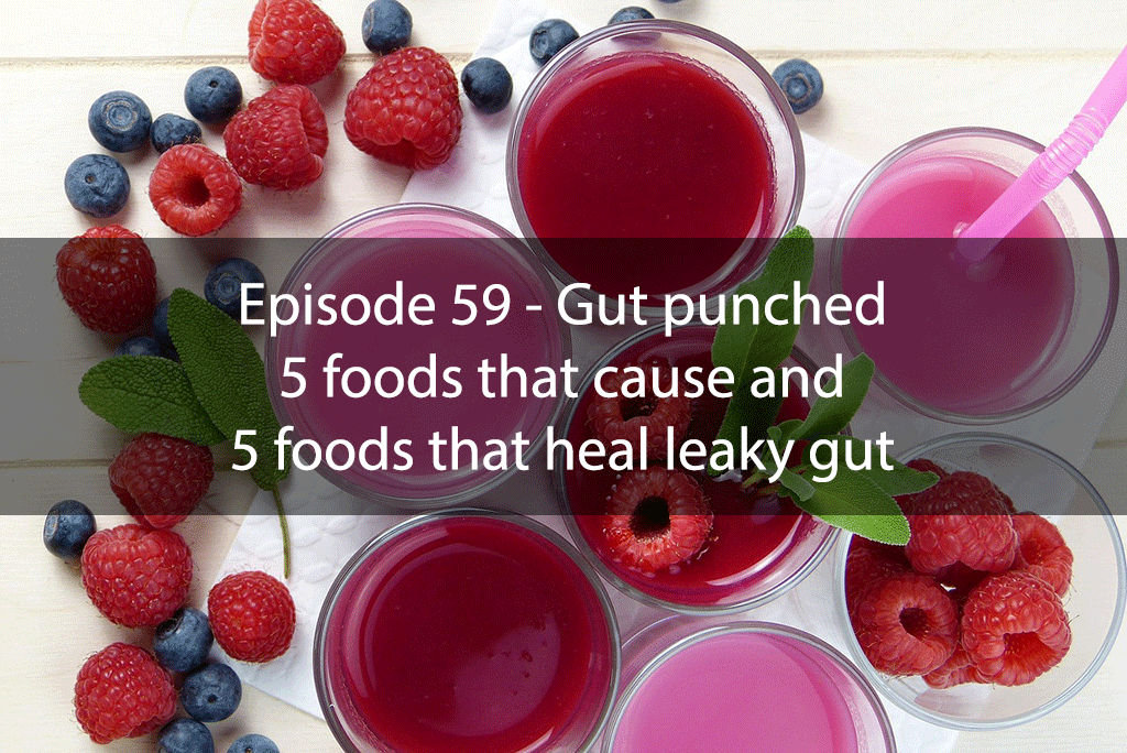 AskDrKan Show – Episode 59 – Gut punched: 5 foods that cause and 5 foods that heal leaky gut