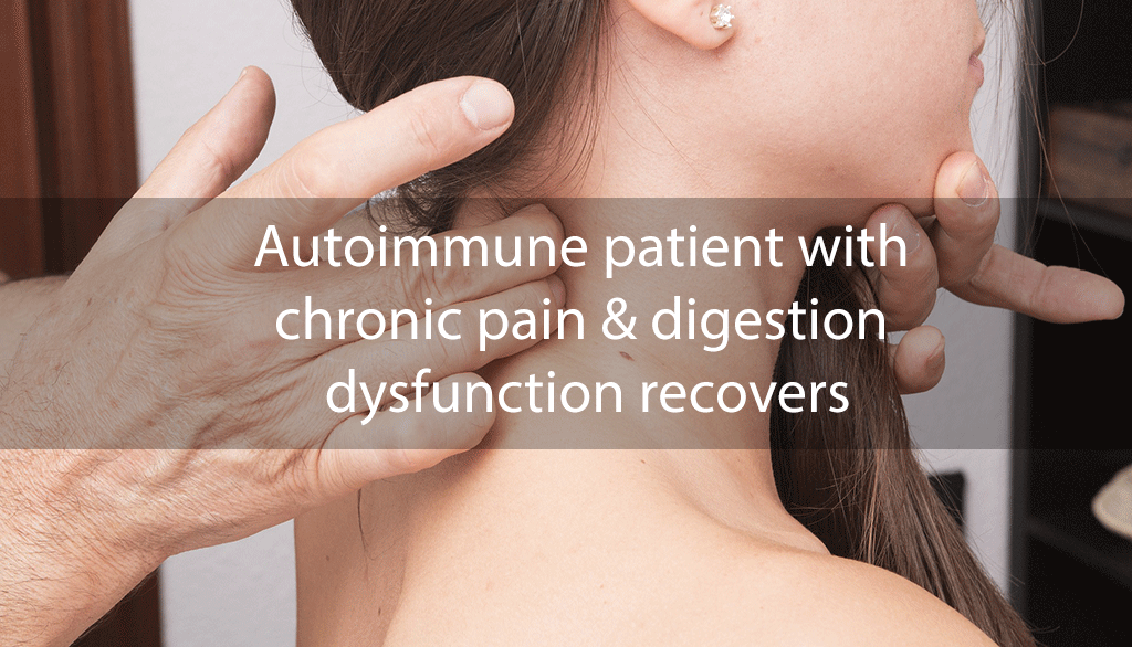 Autoimmune patient with chronic pain & digestion dysfunction recovers
