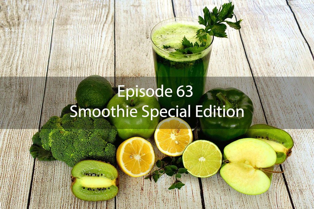 AskDrKan Show – Episode63 – Smoothie Special Edition