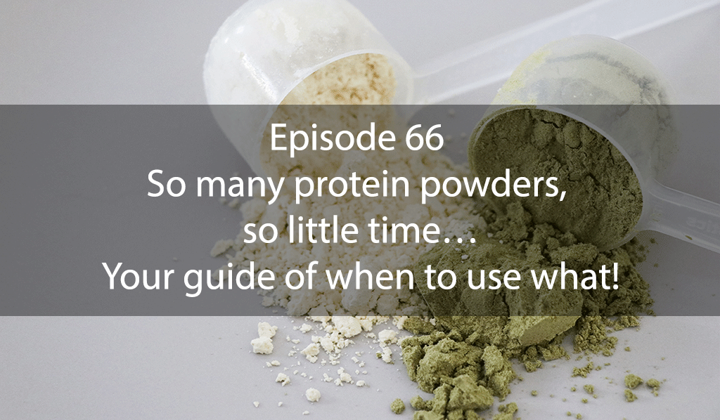 AskDrKan Show Episode66 – So many protein powders, so little time…Your guide of when to use what!