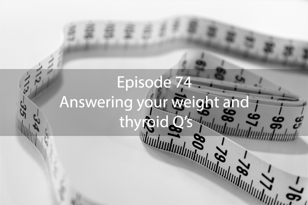 AskDrKan Show Episode74 – Answering your weight and thyroid Q's