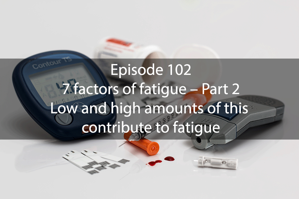AskDrKan Show – Episode 102: 7 factors of fatigue – Part 2. Low and high amounts of this contribute to fatigue