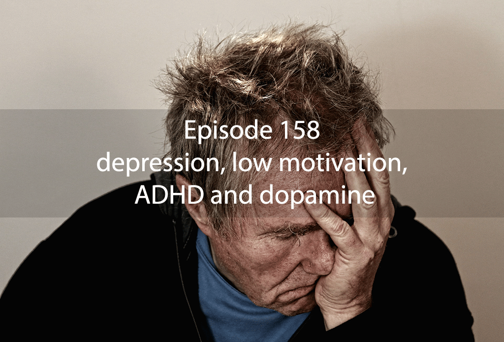 Ask Dr Kan Show #158 – depression, low motivation, ADHD and dopamine