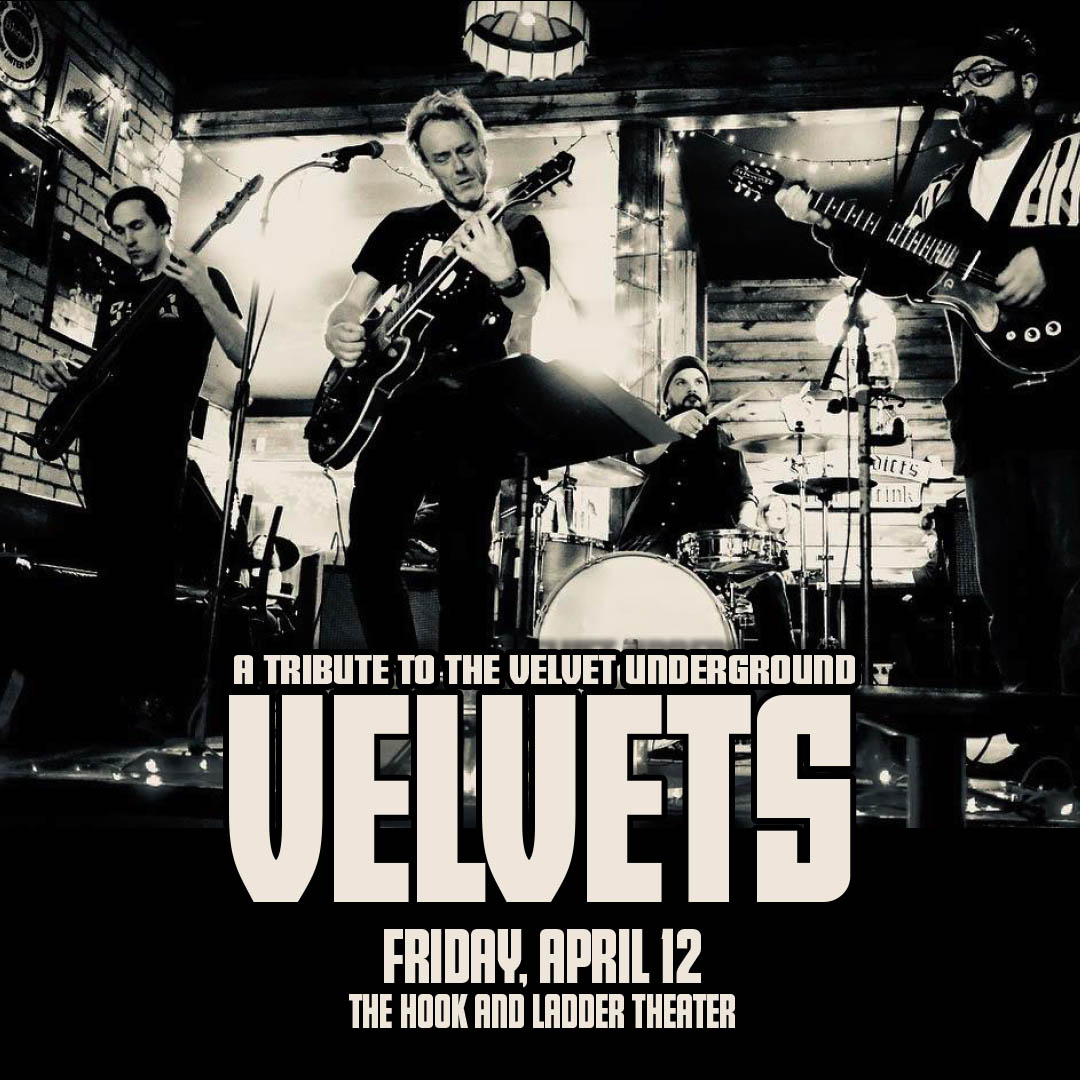 Velvets on Friday, April 12 at The Hook and Ladder Theater