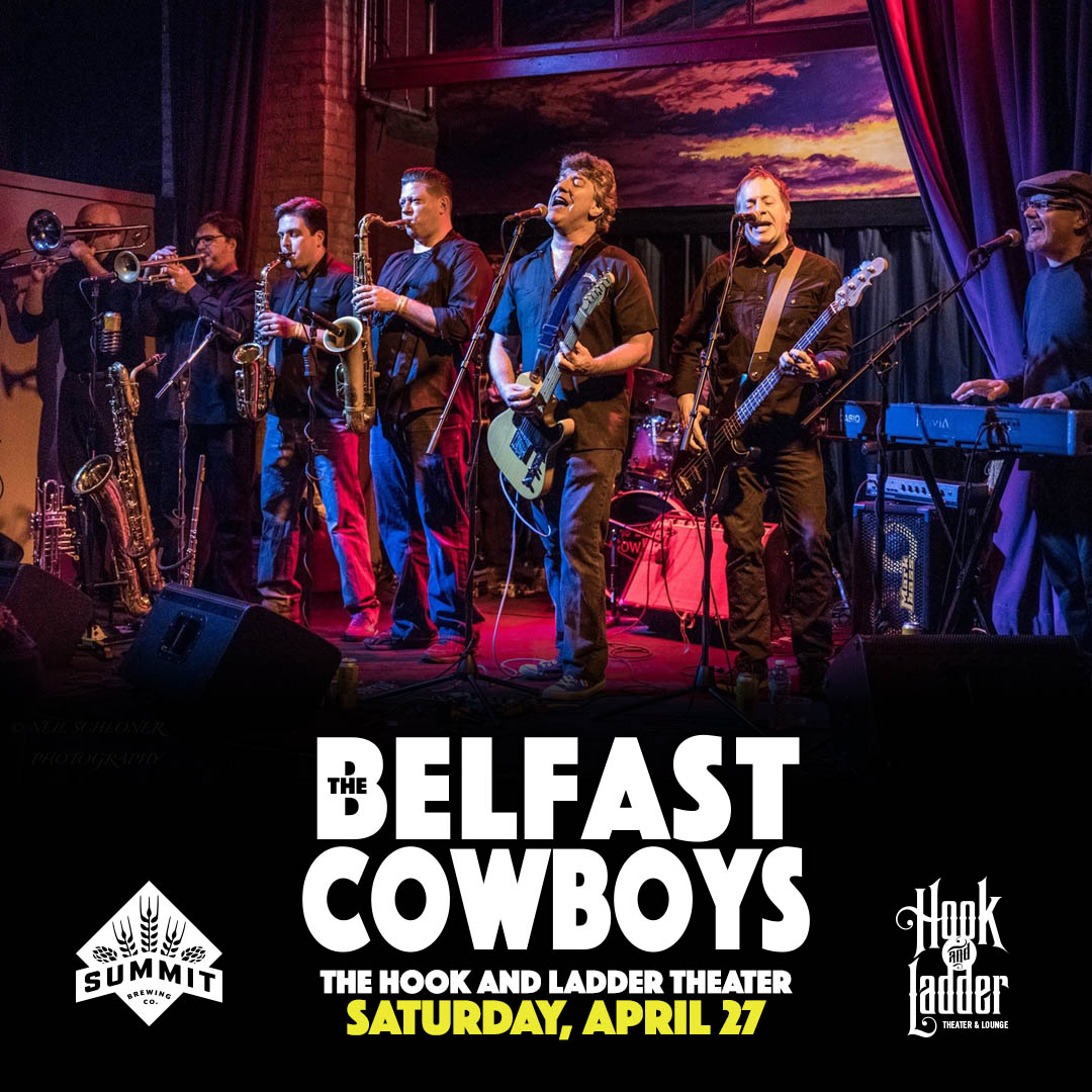 The Belfast Cowboys on Saturday, April 27 at The Hook and Ladder Theater