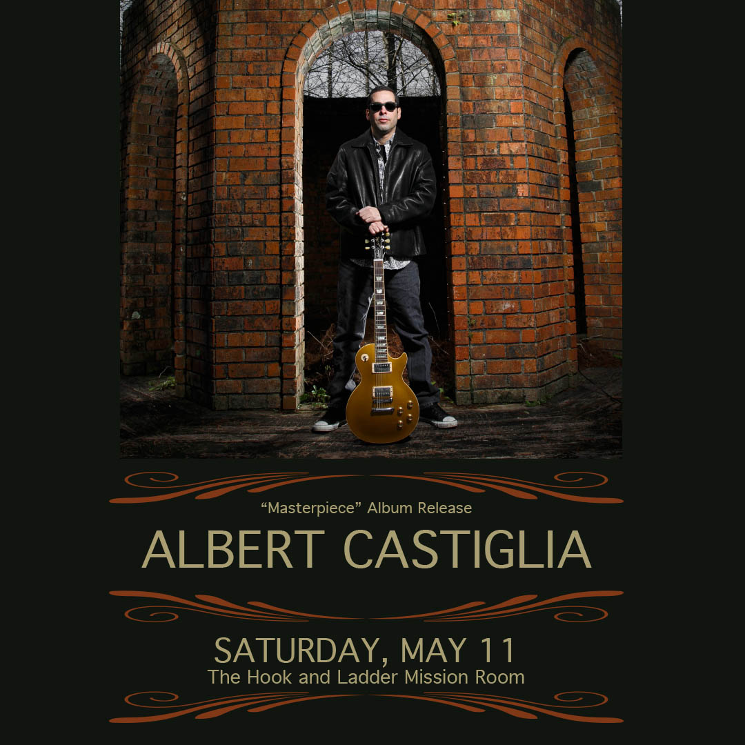Albert Castiglia on Saturday, May 11 at The Hook and Ladder Mission Room