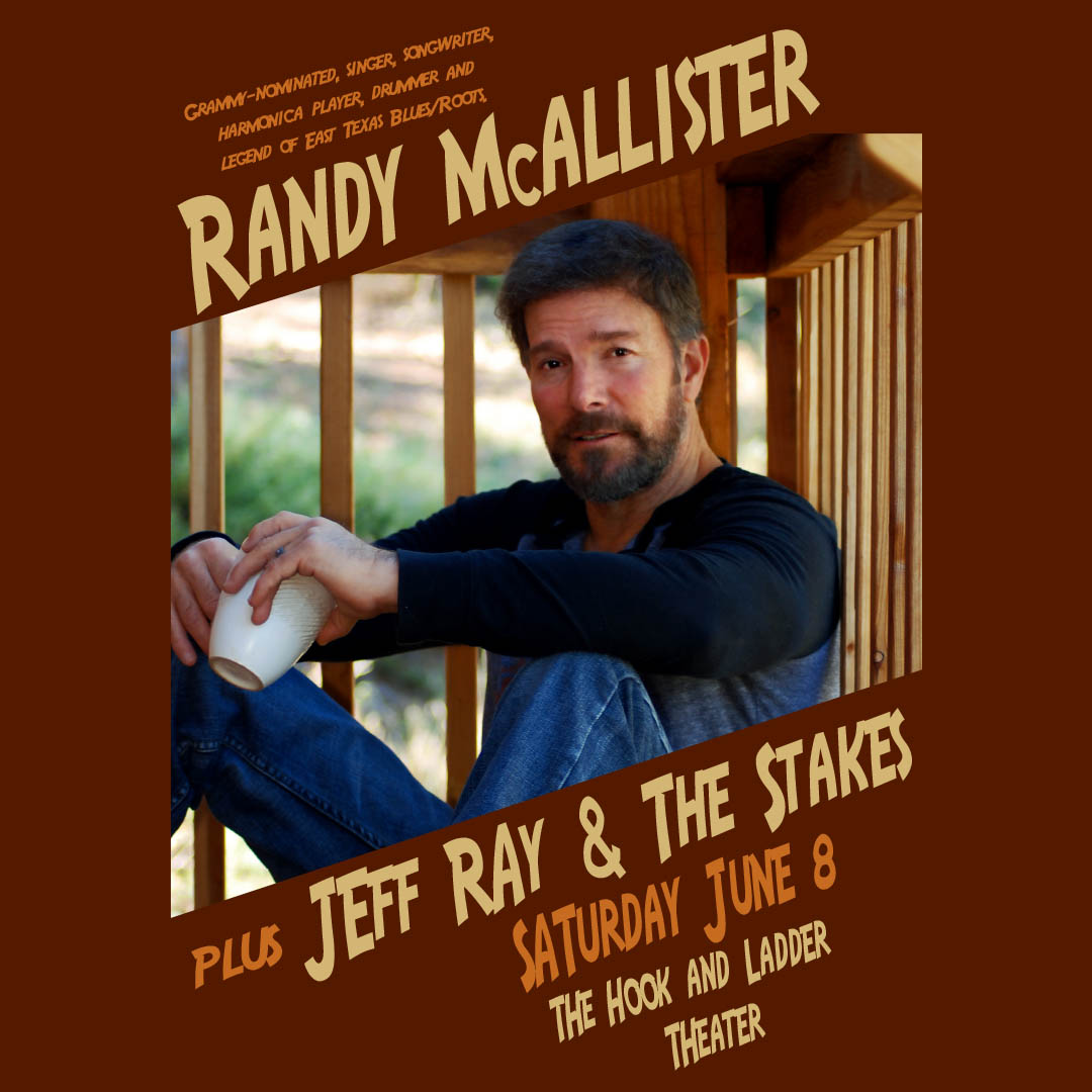 Randy McAllister plus Jeff Ray & The Stakes on Saturday, June 8 at The Hook and Ladder Theater