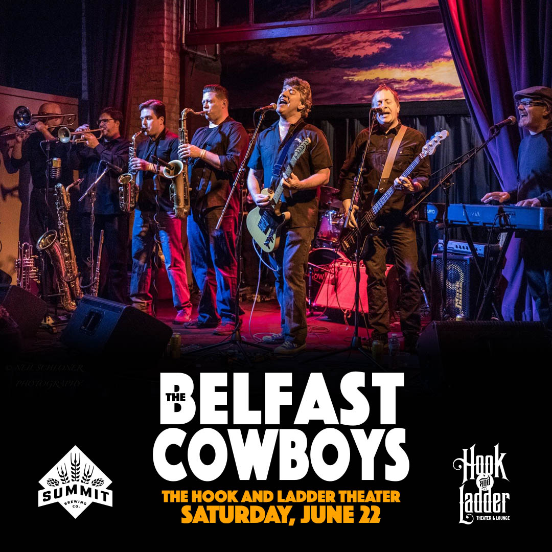 The Belfast Cowboys on Saturday, June 22 at The Hook and Ladder Theater