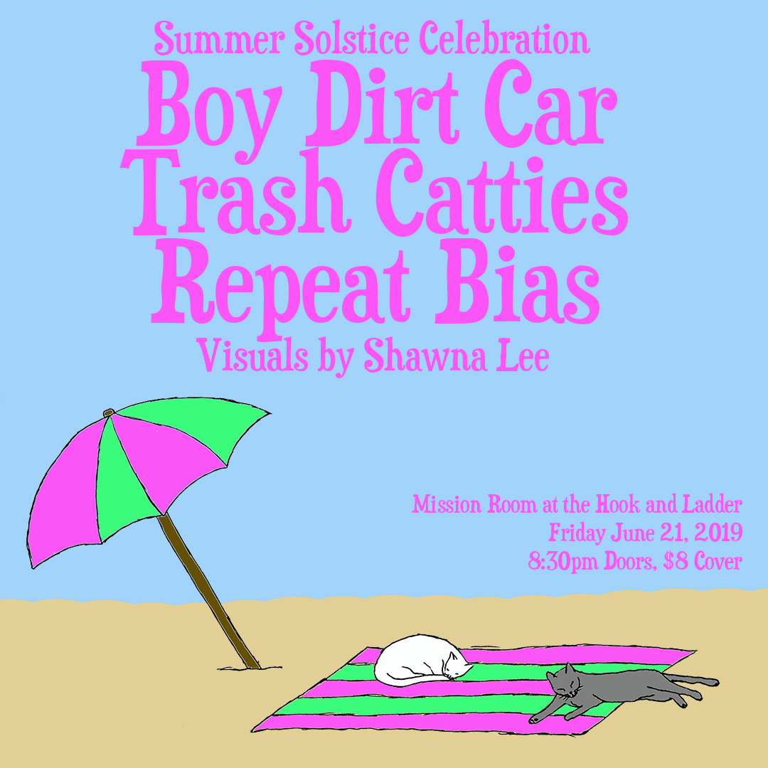 Summer Solstice Celebration w/ Boy Dirt Car, Trash Catties, and Repeat Biason Friday, June 21 at The Hook and Ladder Mission Room