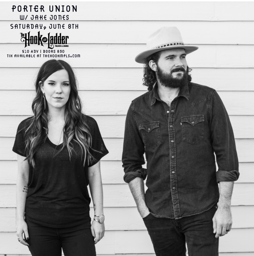 Porter Union with special guest Jake JonesSaturday, June 8 at The Hook and Ladder Mission Room