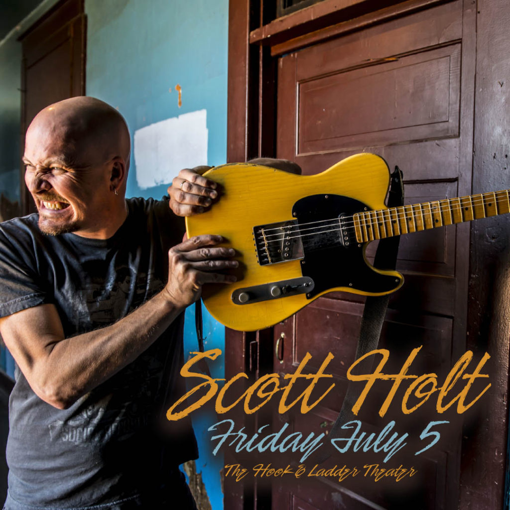 Scott Holt on Friday, July 5 at The Hook and Ladder Theater