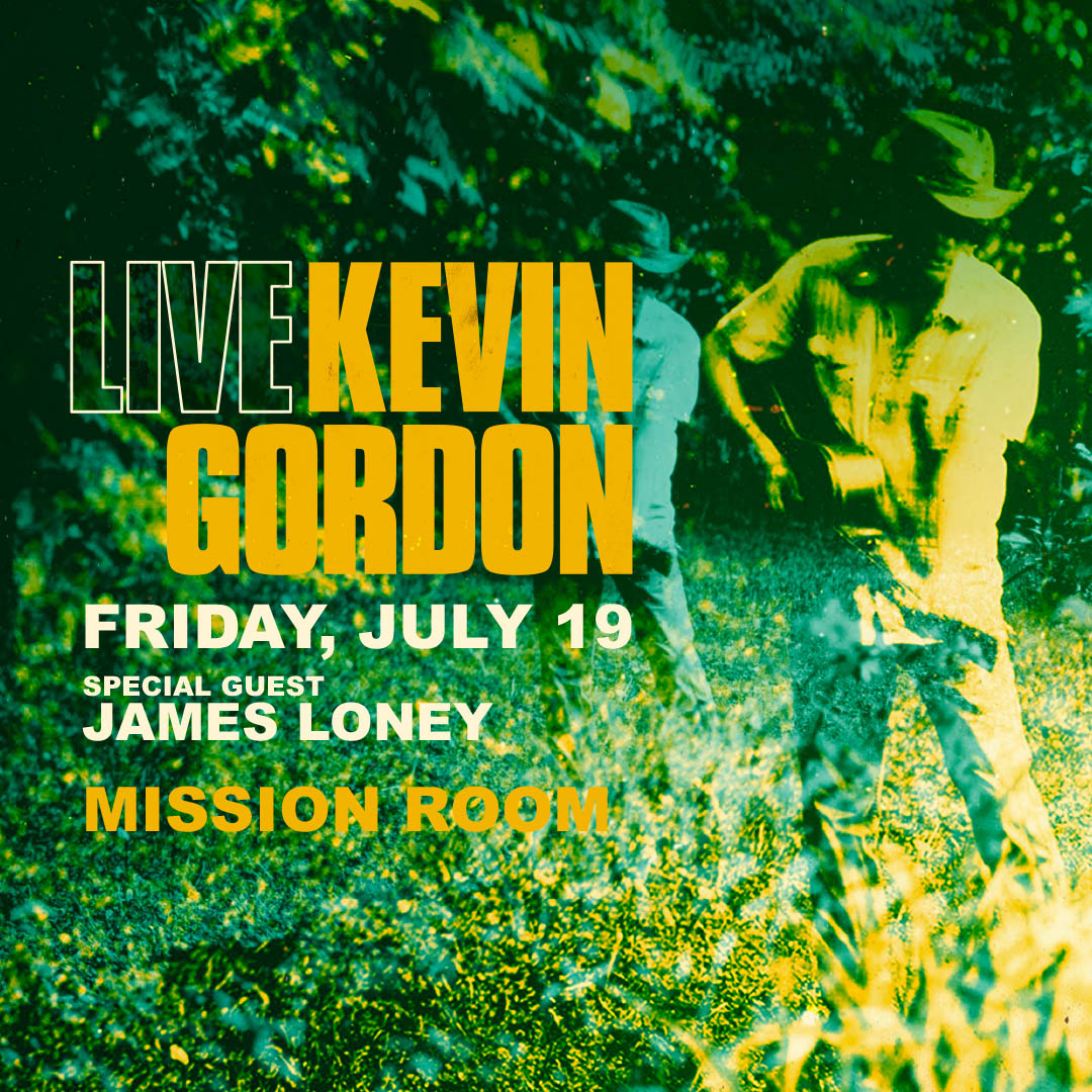 Kevin Gordon with special guest James Loney on Friday, July 19 at the Hook and Ladder Mission Room