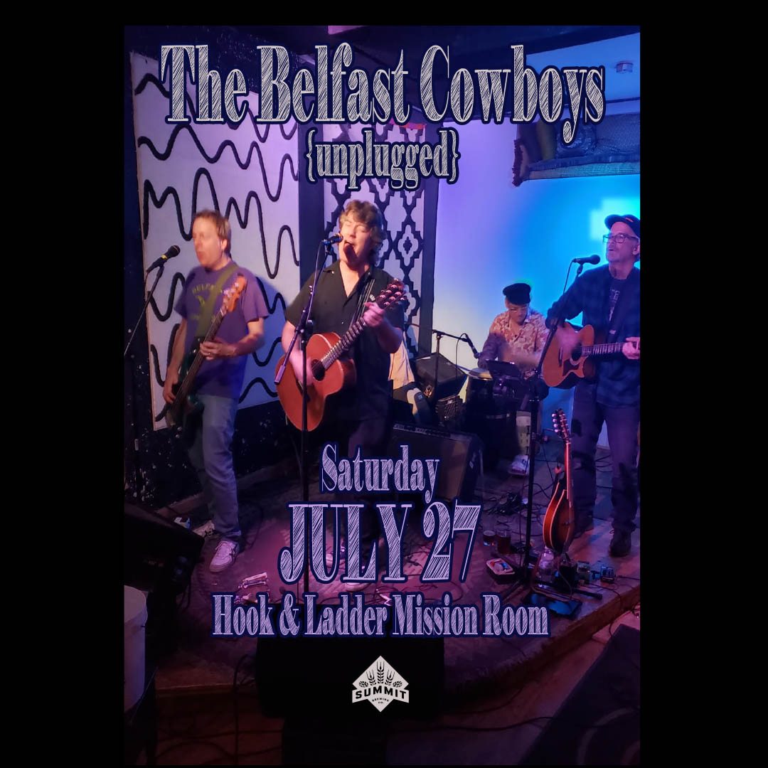 The Belfast Cowboys [Unplugged] on Saturday, July 27 in The Hook and Ladder Mission Room
