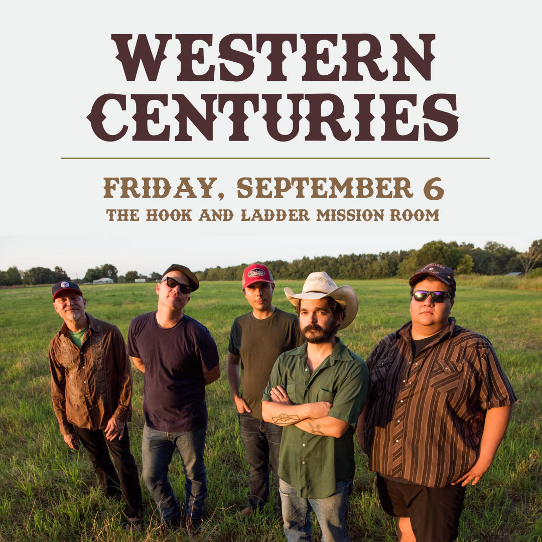 Western Centuries on Friday, September 6 at the Hook and Ladder Mission Room