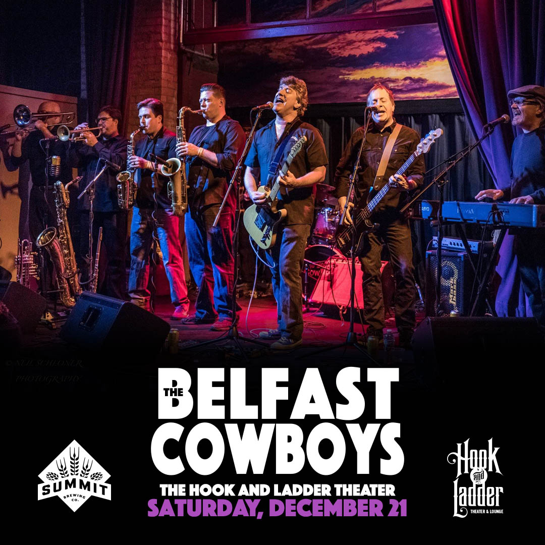 The Belfast Cowboys on Saturday, December 21 at The Hook and Ladder Theater