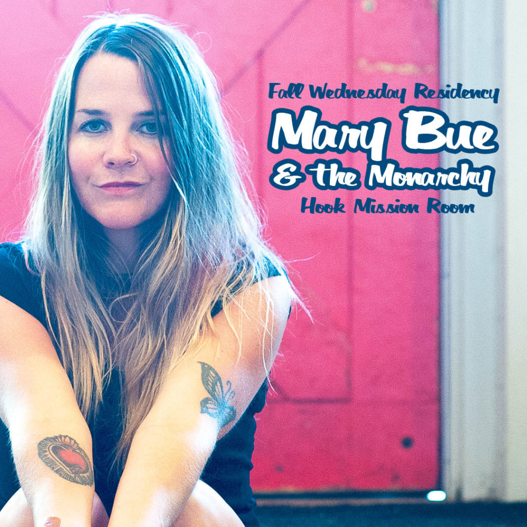 Fall Wednesday Residency with Mary Bue & the Monarchy