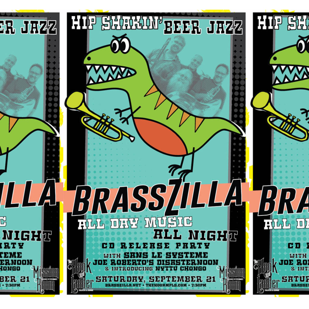 BrassZilla with Sans Le Systeme, Joe Roberto's Disasternoon, andNyttu Chongo on Saturday, September 21 at The Hook and Ladder Mission Room