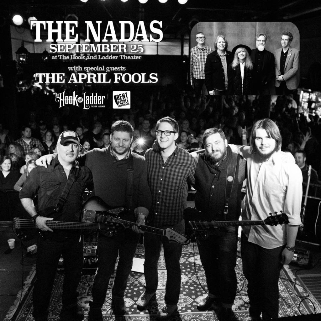 The Nadas with The April Fools on Wednesday, September 25 at The Hook and Ladder Theater