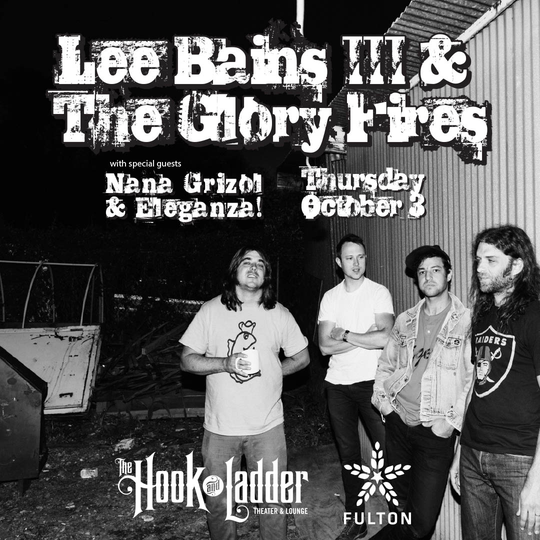 Lee Bains III & The Glory Fires with Nana Grizol and Eleganza! on Thursday, October 3 at The Hook and Ladder Theater