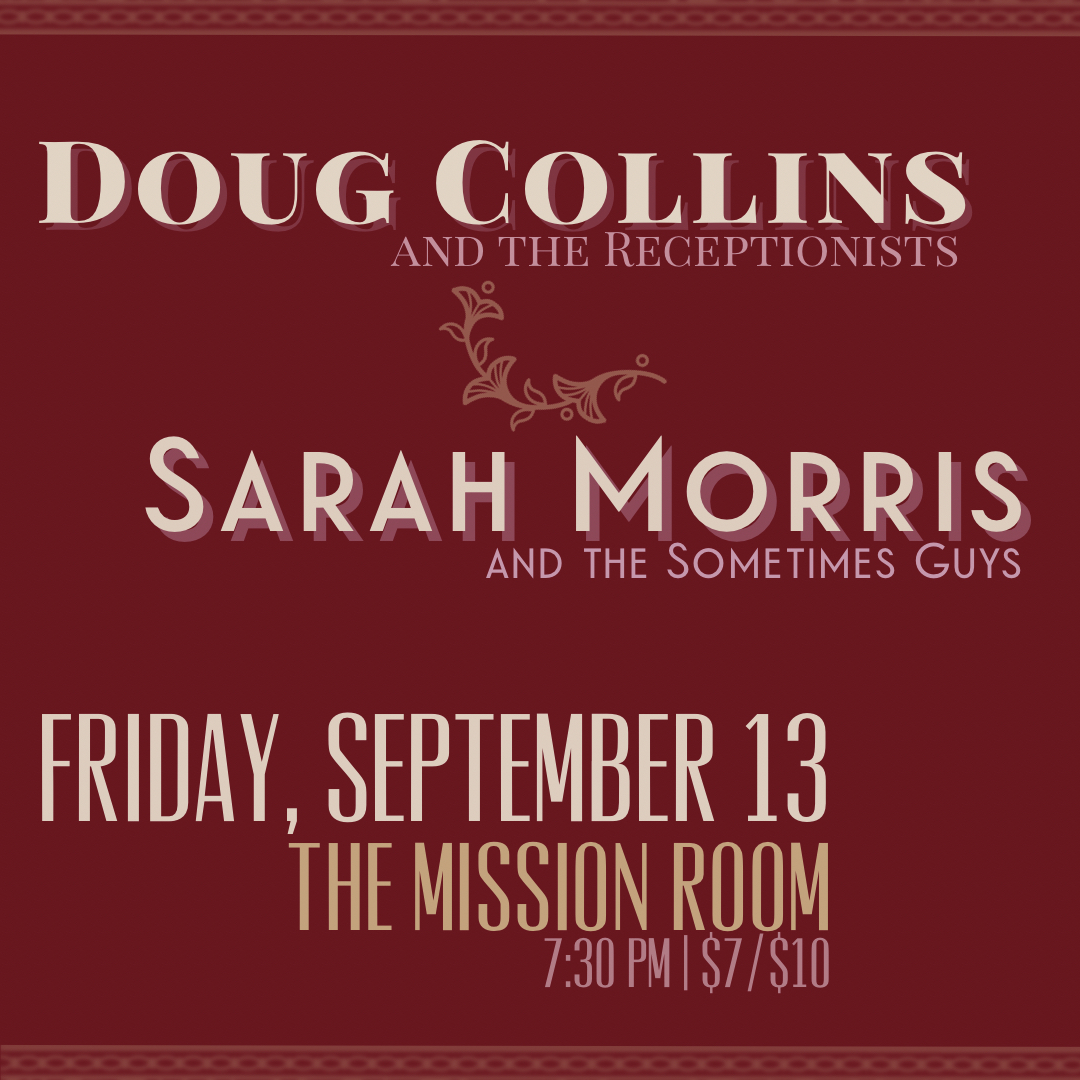 Doug Collins & The Receptionists + Sarah Morris and The Sometimes Guyson Friday, September 13 at The Hook and Ladder Mission Room