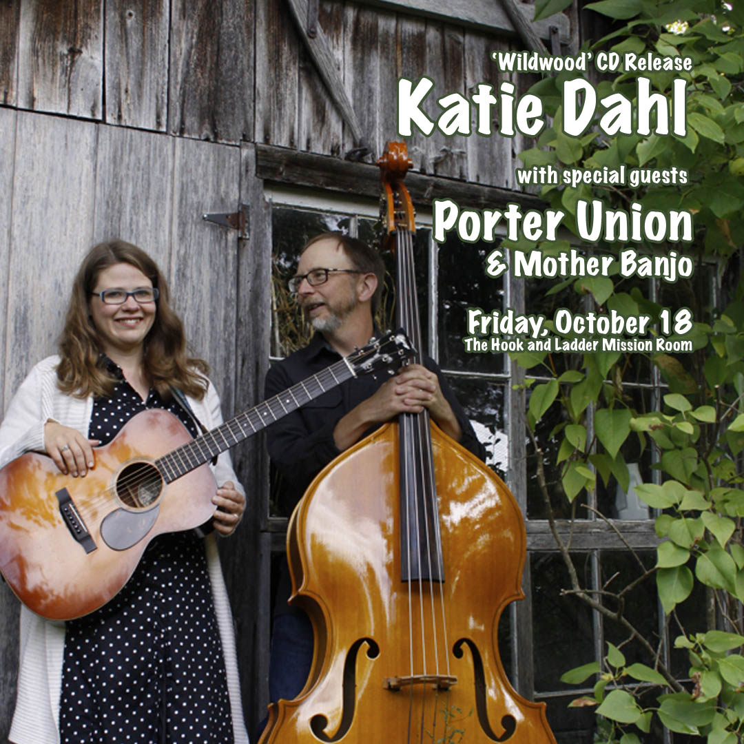 Katie Dahl CD Release with Porter Union, & Mother Banjo on Friday, October 18 at The Hook!