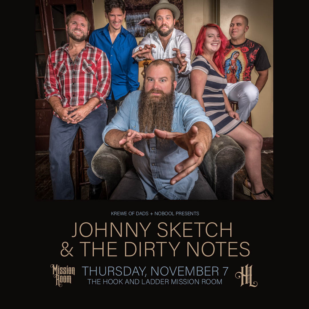 Johnny Sketch & The Dirty Notes on Thursday, November 7 at The Hook and Ladder Mission Room