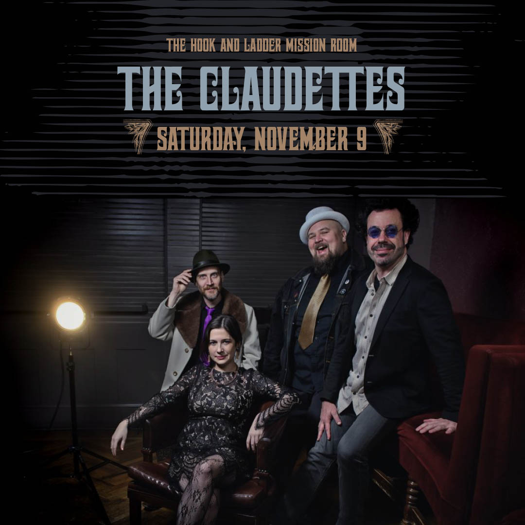 The Claudettes on Saturday, November 9 at The Hook and Ladder Mission Room