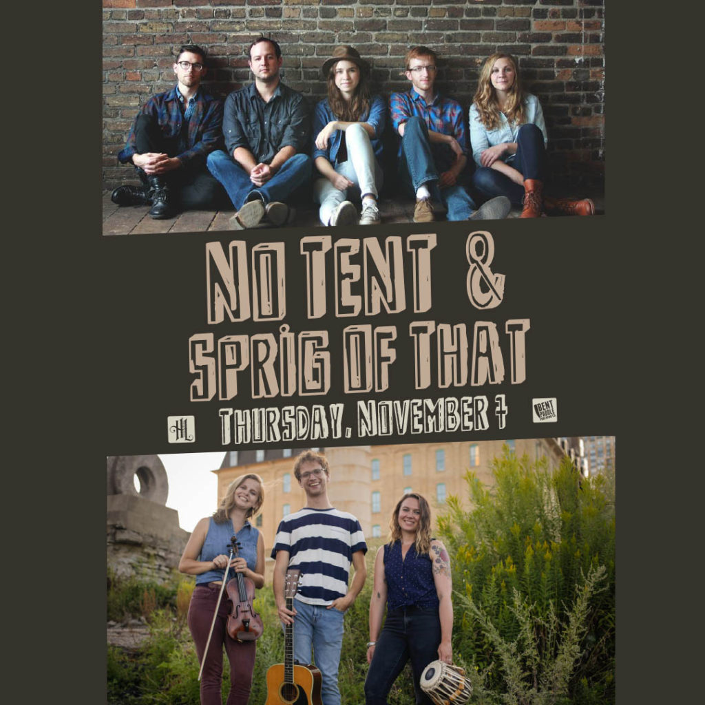 No Tent and Sprig Of That on Thursday, November 7 at The Hook