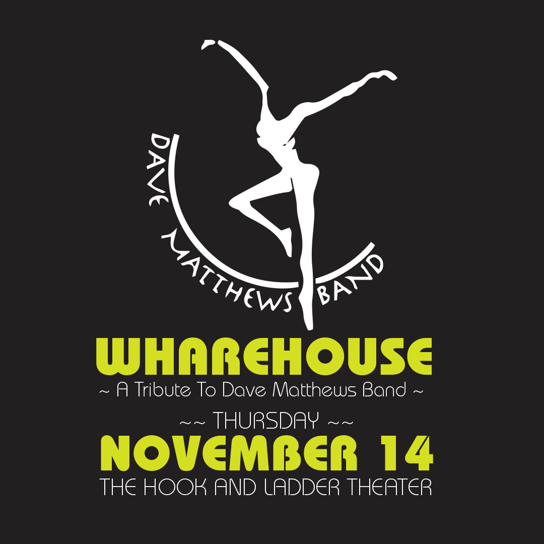 Warehouse ~ A Tribute To Dave Mathews Band ~ Thursday, November 14 The Hook and Ladder Theater