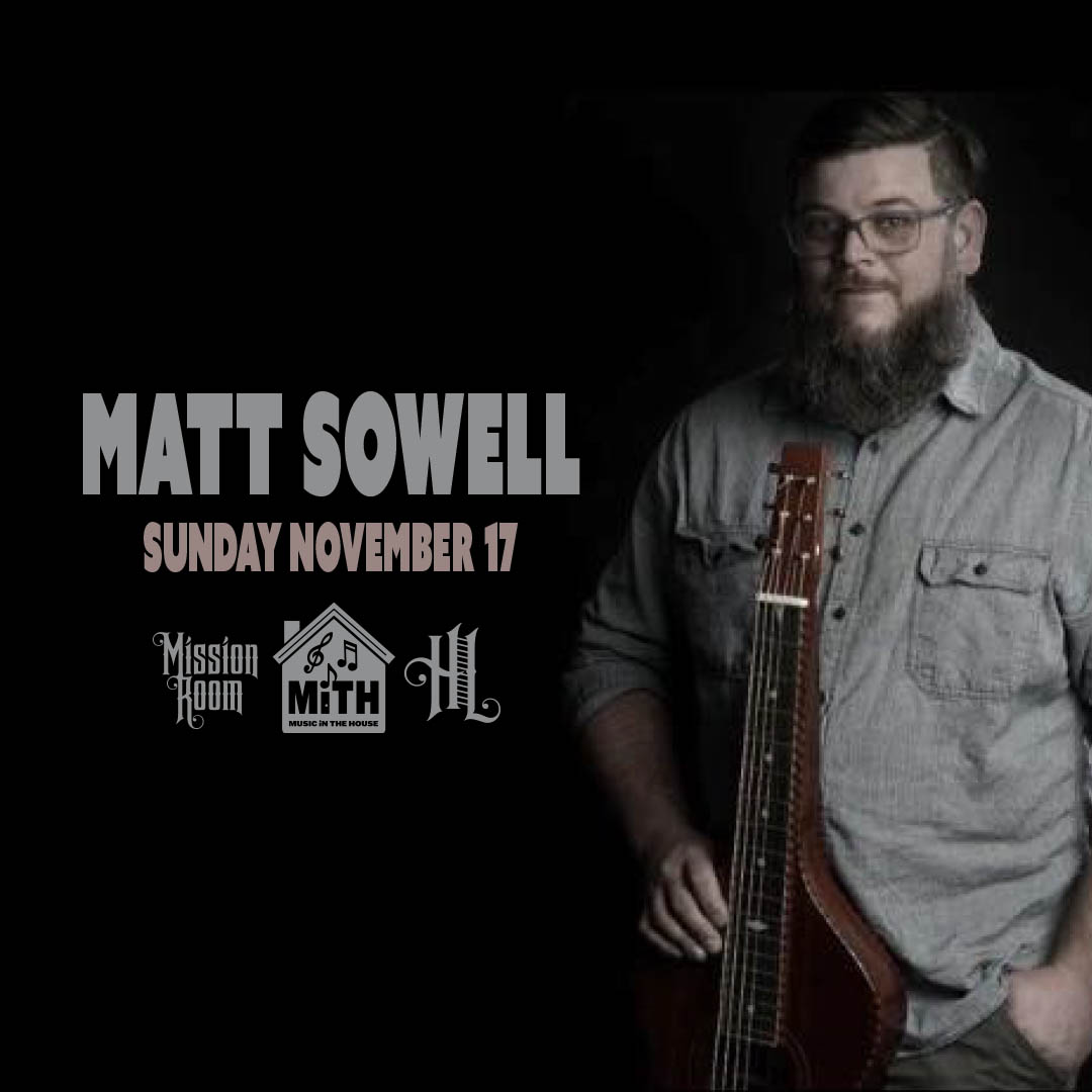 Music in the House Series with Matt Sowell on Sunday, November 17 at The Hook and Ladder Mission Room