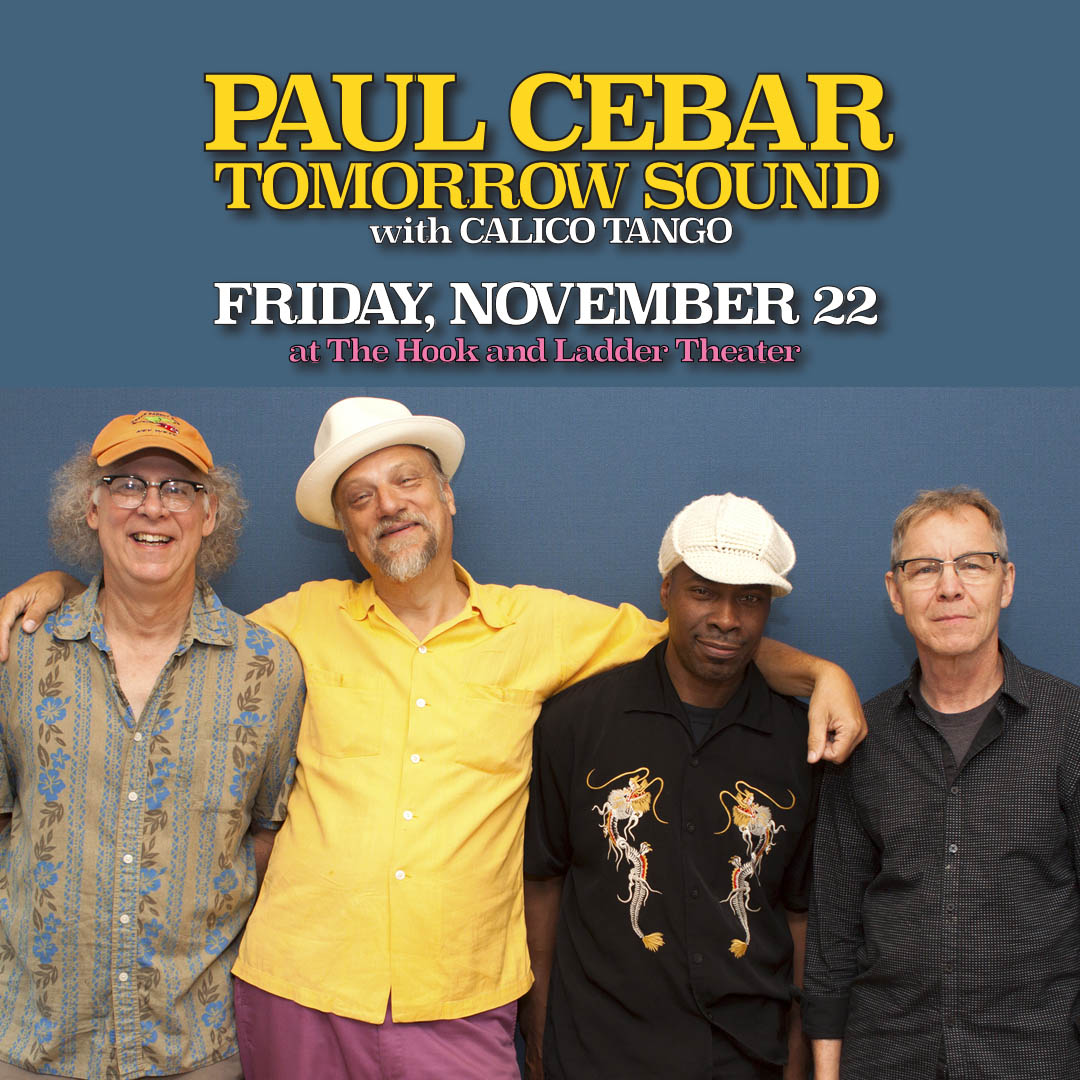 Paul Cebar Tomorrow Sound + Calico Tango on Friday, November 22, 2019 at the Hook and Ladder Theater