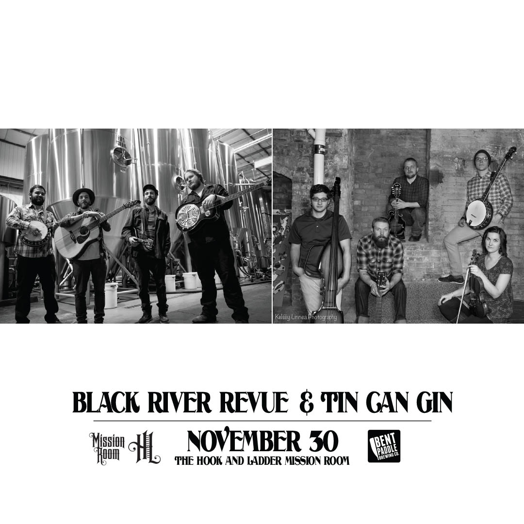 Black River Revue & Tin Can Gin at Saturday, November 30 at The Hook and Ladder Mission Room