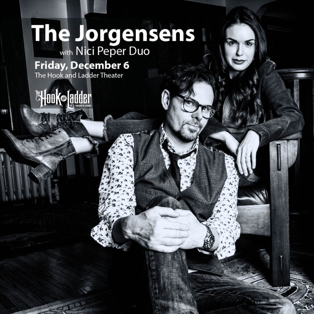 The Jorgensens with Nici Peper Duo on Friday, December 6 at The Hook and Ladder Theater