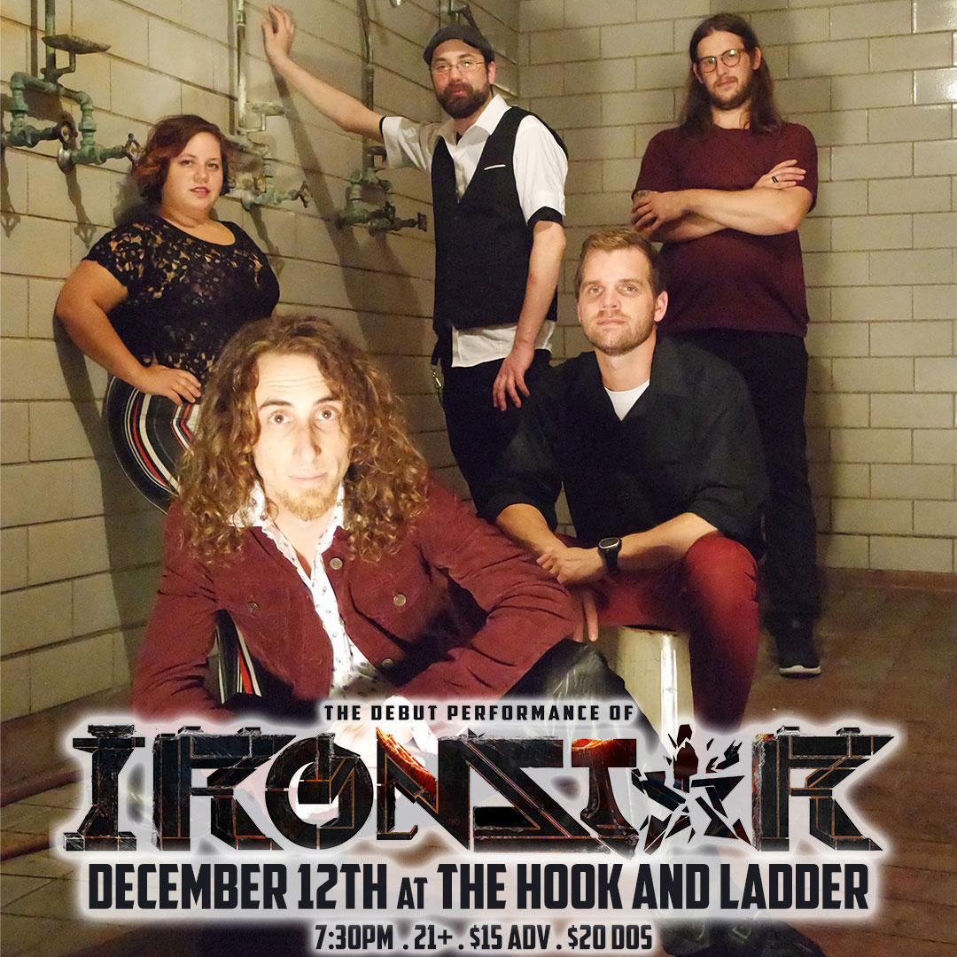 Ironstar on Thursday, December 12 at The Hook and Ladder Theater